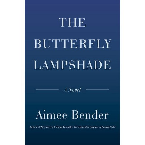 The Butterfly Lampshade - by  Aimee Bender (Hardcover) - image 1 of 1