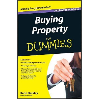 Buying Property for Dummies: Australian Edition - (For Dummies) 2nd Edition by  Karin Derkley (Paperback)