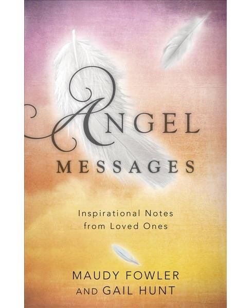 Angel Messages : Inspirational Notes from Loved Ones (Paperback) (Maudy Fowler & Gail Hunt) - image 1 of 1