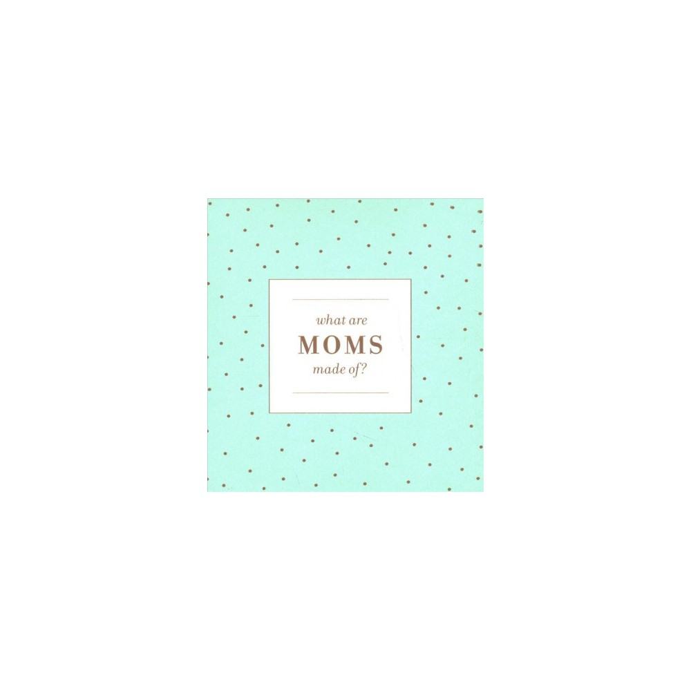 What are MOMs made of? - by Ruth Austin (Hardcover)