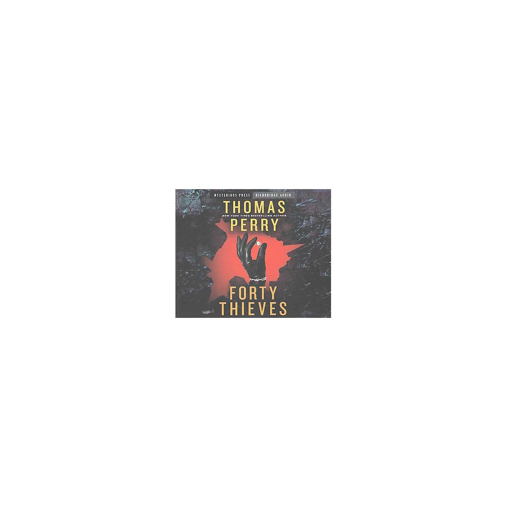 Forty Thieves (Unabridged) (CD/Spoken Word) (Thomas Perry)
