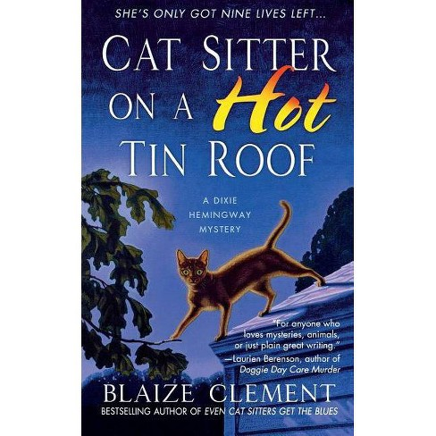 Cat Sitter on a Hot Tin Roof - by  Blaize Clement (Paperback) - image 1 of 1