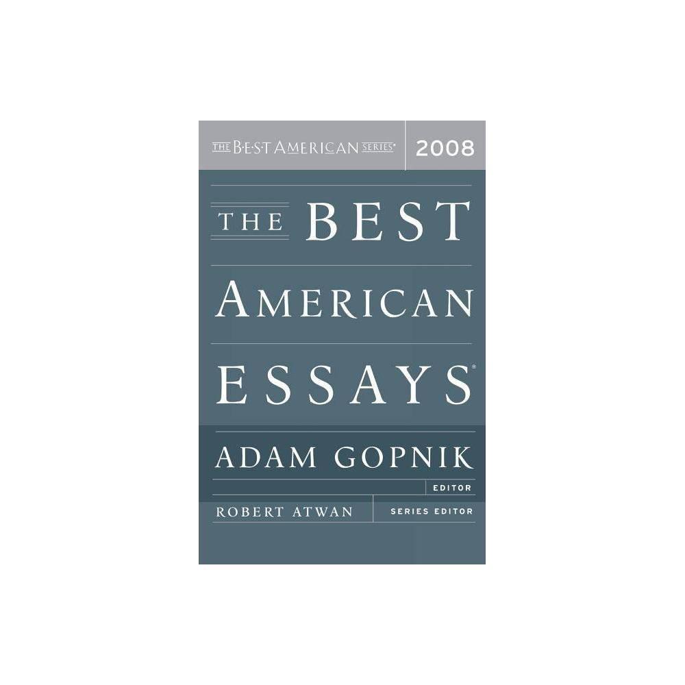 The Best American Essays By Adam Gopnik Robert Atwan Paperback