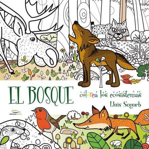 El Bosque - (Colorear) by  Lluis Sogorb (Paperback) - image 1 of 1