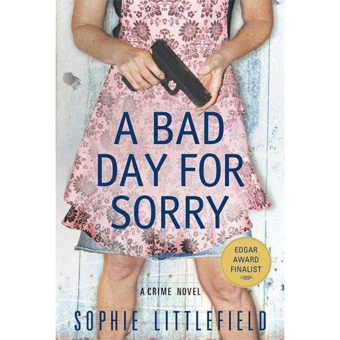 A Bad Day for Sorry - by  Sophie Littlefield (Paperback) - image 1 of 1