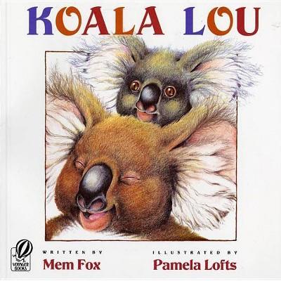 Koala Lou - by  Mem Fox (Paperback)