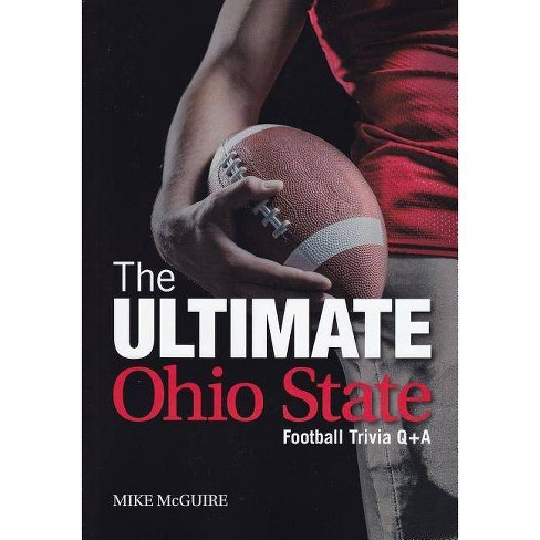 The Ultimate Ohio State Football Trivia Q&A - by  Mike McGuire (Paperback) - image 1 of 1