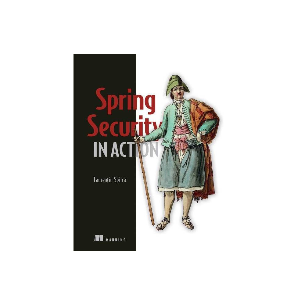 Spring Security In Action By Laurentiu Spilca Paperback