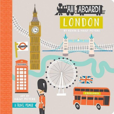 All Aboard London - by Haily Meyers & Kevin Meyers (Board_book)