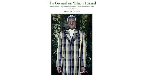 Ground on Which I Stand : Tamina, a Freedmen's Town (Hardcover) (Marti Corn) - image 1 of 1