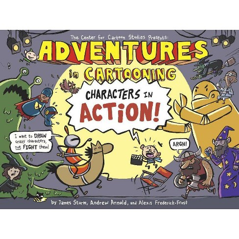 Adventures in Cartooning: Characters in Action - (Paperback) - image 1 of 1