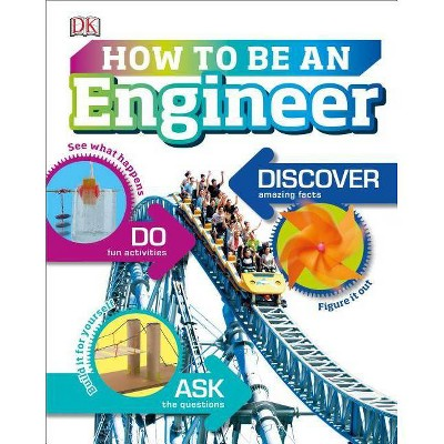 How to Be an Engineer - (Careers for Kids)by Carol Vorderman (Hardcover)