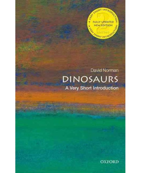 Dinosaurs : A Very Short Introduction -  by David Norman (Paperback) - image 1 of 1