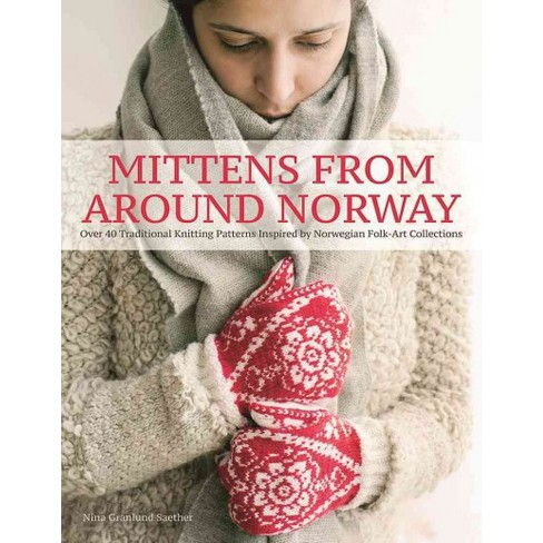 cdb5cbf98384 Mittens From Around Norway   Over 40 Traditional Knitting Patterns ...
