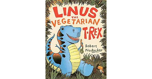 Linus the Vegetarian T. Rex (School And Library) (Robert Neubecker) - image 1 of 1