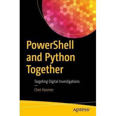 Powershell and Python Together : Targeting Digital Investigations - by Chet  Hosmer (Paperback)