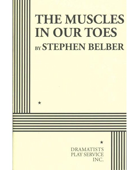 Muscles in Our Toes (Paperback) (Stephen Belber) - image 1 of 1