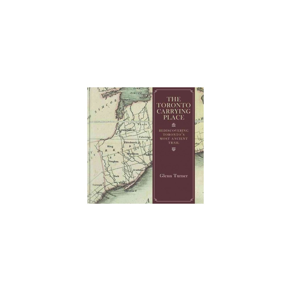 The Toronto Carrying Place (Paperback)