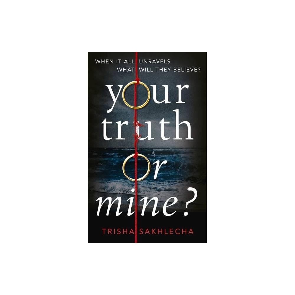 Your Truth Or Mine By Trisha Sakhlecha Paperback