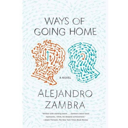 Ways of Going Home - by  Alejandro Zambra (Paperback) - image 1 of 1