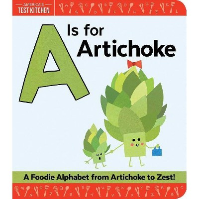 Is for Artichoke : A Foodie Alphabet from Artichoke to Zest! -  by Maddie  Frost (Hardcover)