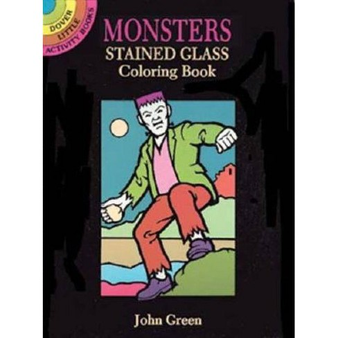 Monsters Stained Glass Coloring Book - (Dover Little Activity Books) by  John Green (Paperback) - image 1 of 1