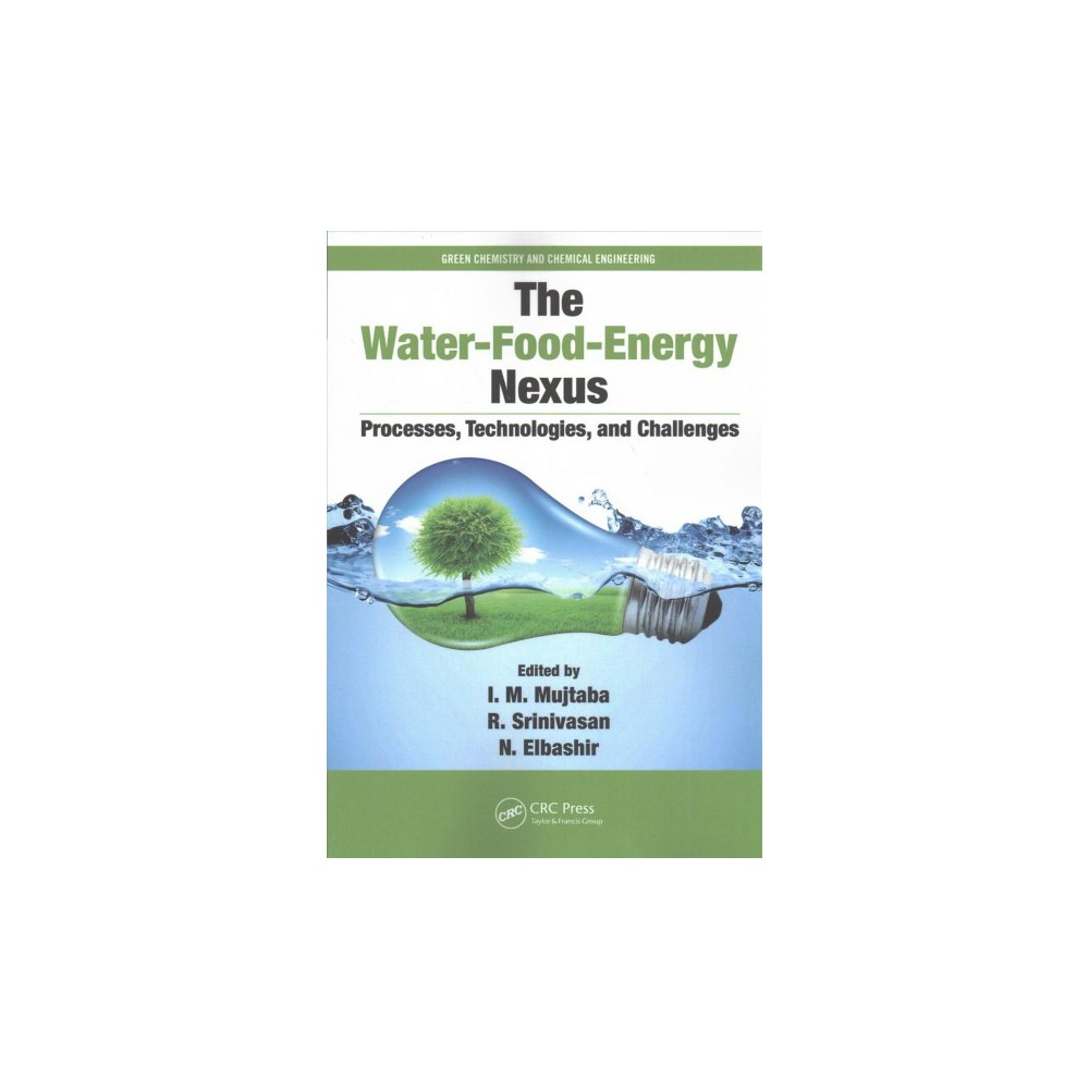 Water-Food-Energy Nexus : Processes, Technologies, and Challenges - (Paperback)