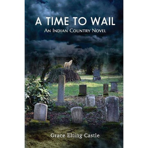 A Time to Wail - by  Grace Elting Castle (Paperback) - image 1 of 1