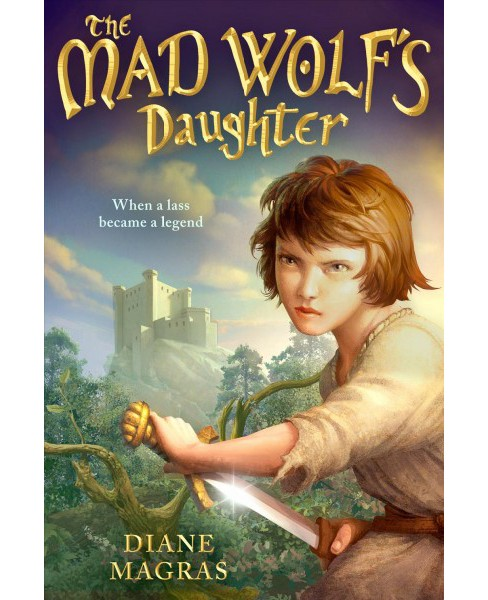 Mad Wolf's Daughter -  by Diane Magras (Hardcover) - image 1 of 1