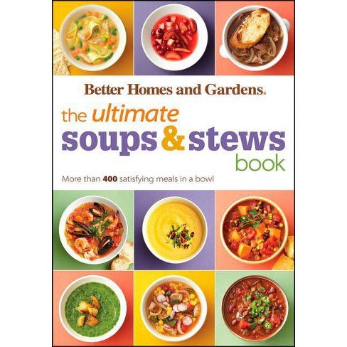 The Ultimate Soups & Stews Book - (Better Homes & Gardens Ultimate) by  Better Homes and Gardens - image 1 of 1