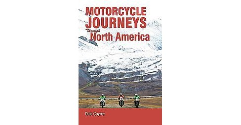 Motorcycle Journeys Through North America (Paperback) (Dale Coyner) - image 1 of 1
