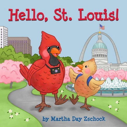 Hello, St. Louis! - (Hello!) by  Martha Zschock (Board_book) - image 1 of 1