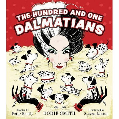 The Hundred and One Dalmatians - by  Dodie Smith & Peter Bently (Hardcover)