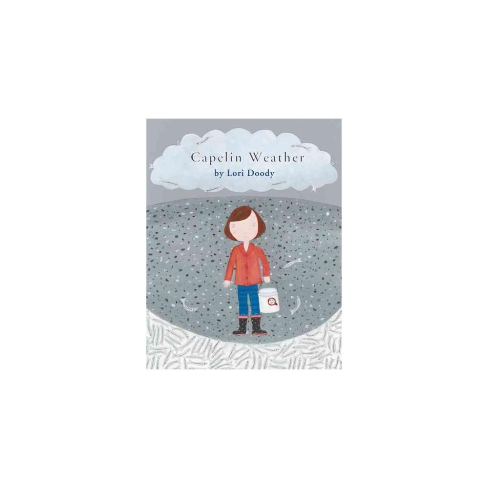 Capelin Weather (Paperback) (Lori Doody)