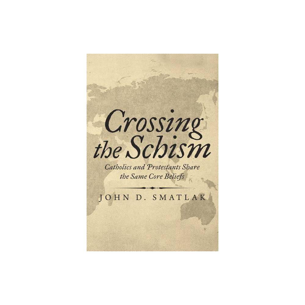 Crossing The Schism By John D Smatlak Paperback