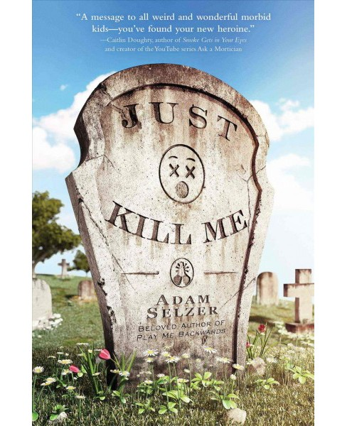 Just Kill Me -  Reprint by Adam Selzer (Paperback) - image 1 of 1