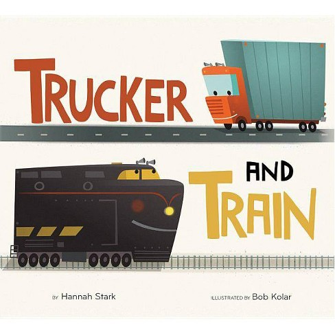 Trucker and Train - by  Hannah Stark (Hardcover) - image 1 of 1