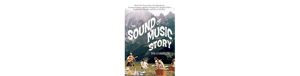 Sound of Music Story : How a Beguiling Young Novice, a Ha...