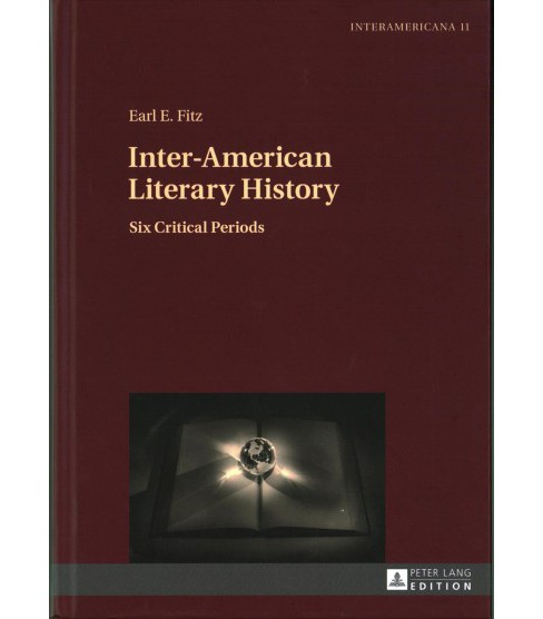 Inter-American Literary History : Six Critical Periods (Hardcover) (Earl E. Fitz) - image 1 of 1