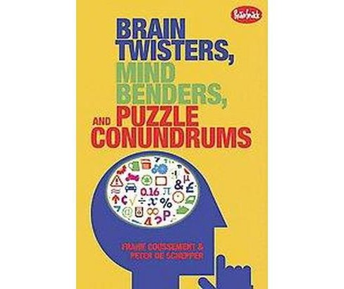 Brain Twisters, Mind Benders, and Puzzle Conundrums (Paperback) (Frank Coussement) - image 1 of 1