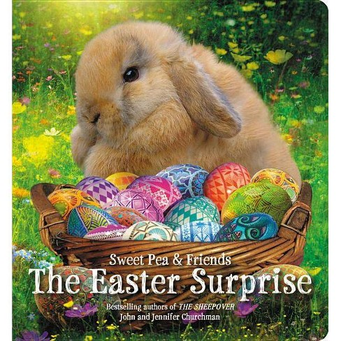 The Easter Surprise - (Sweet Pea & Friends) by  Jennifer Churchman & John Churchman (Board_book) - image 1 of 1