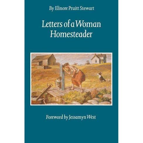 Letters of a Woman Homesteader - (Women of the West) by  Elinore Pruitt Stewart & Paul Stewart - image 1 of 1
