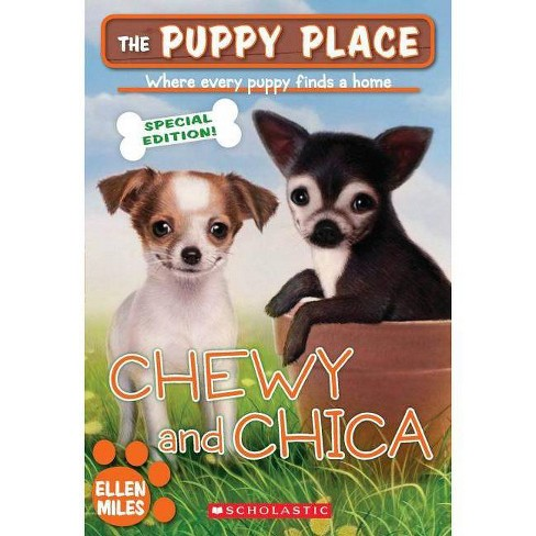 The Puppy Place Sepcial Edition: Chewy and Chica - by  Ellen Miles (Paperback) - image 1 of 1
