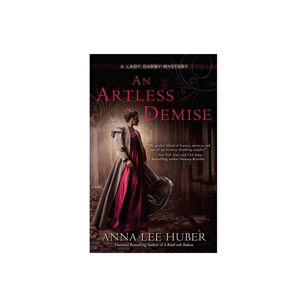 An Artless Demise Lady Darby Mystery By Anna Lee Huber Paperback