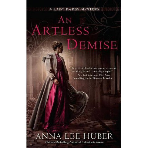 An Artless Demise - (Lady Darby Mystery) by  Anna Lee Huber (Paperback) - image 1 of 1