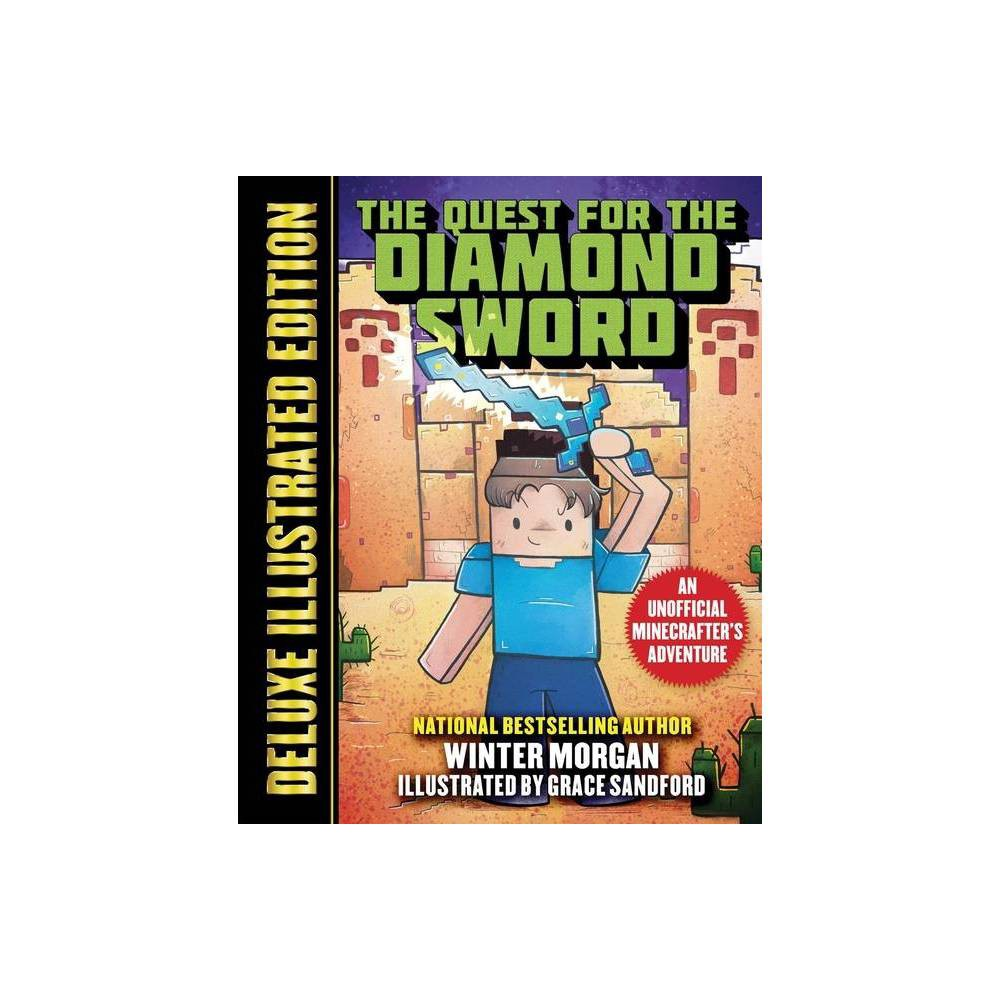 The Quest For The Diamond Sword Deluxe Illustrated Edition Unofficial Gamer S Adventure By Winter Morgan Hardcover