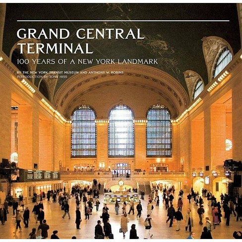 Grand Central Terminal - by  Anthony W Robins & Ny Transit Museum (Hardcover) - image 1 of 1
