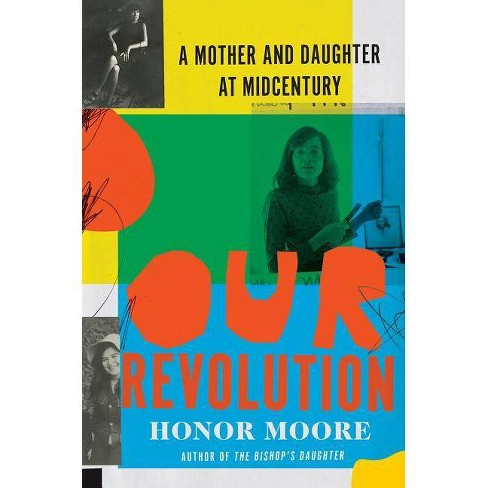 Our Revolution - by  Honor Moore (Hardcover) - image 1 of 1