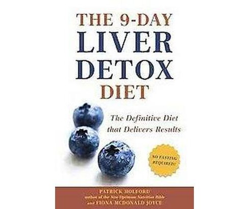 9-Day Liver Detox Diet : The Definitive Diet That Delivers Results (Paperback) (Patrick Holford & Fiona - image 1 of 1