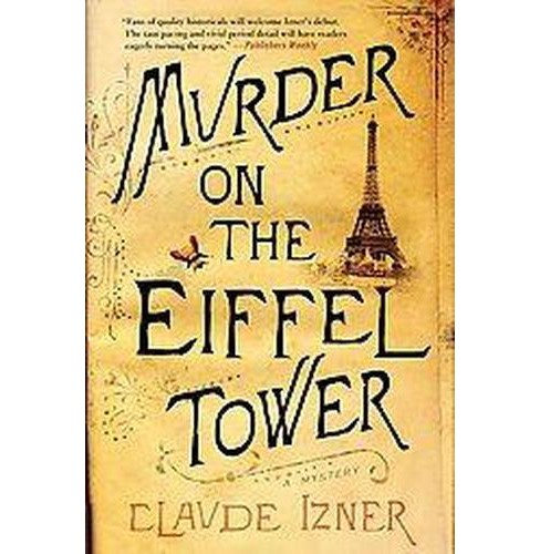 Murder on the Eiffel Tower (Reprint) (Paperback) (Claude Izner) - image 1 of 1